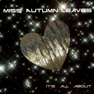 Miss Autumn Leaves – It's All About (Sakso remix)