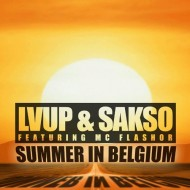LVUP & Sakso feat MC Flashor – Summer in Belgium