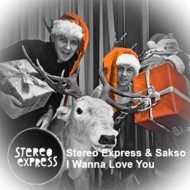 Stereo Express & Sakso – I wanna love you (FREE DOWNLOAD)