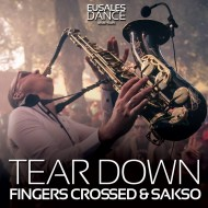 Fingers Crossed & Sakso – Tear Down