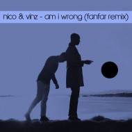 Nico & Vinz – Wrong (Fanfar ft Sakso Remix)