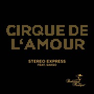 Stereo Express feat. Sakso – Cirque de l'Amour (FULL ALBUM)