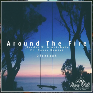 Ofenbach – Around The Fire (Sander W. & Autobahn Ft. Sakso Remix)